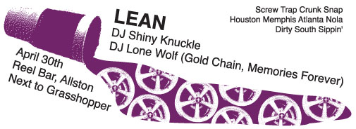 LEAN. Sunday, Apr 30, Reel Bar, Allston